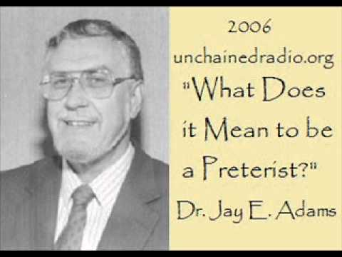 What Does It Mean to be a Preterist? (Jay E. Adams)