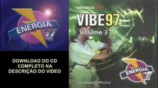 Vibe 97 Volume 3 [LINK NA DESCRIÇÃO PARA BAIXAR]