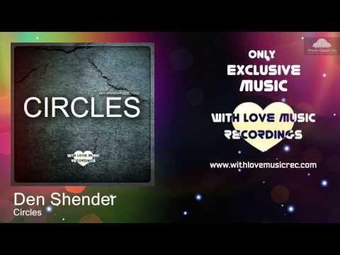 Den Shender - Circles (Radio Mix)