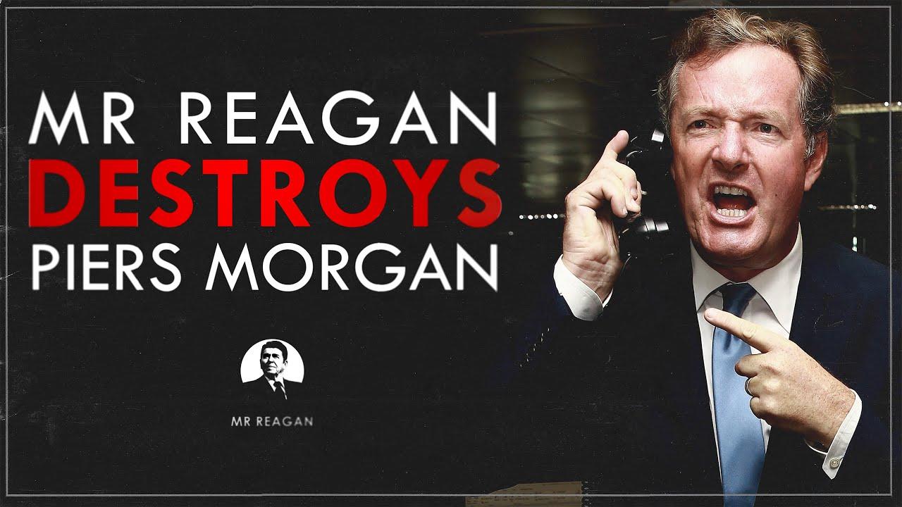 Mr Reagan Destroys Piers Morgan