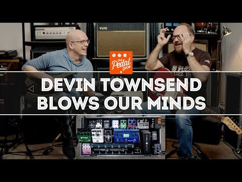 Devin Townsend Blows Our Tiny Minds – That Pedal Show