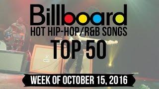 Repeat youtube video Top 50 - Billboard Hip-Hop/R&B Songs | Week of October 15, 2016