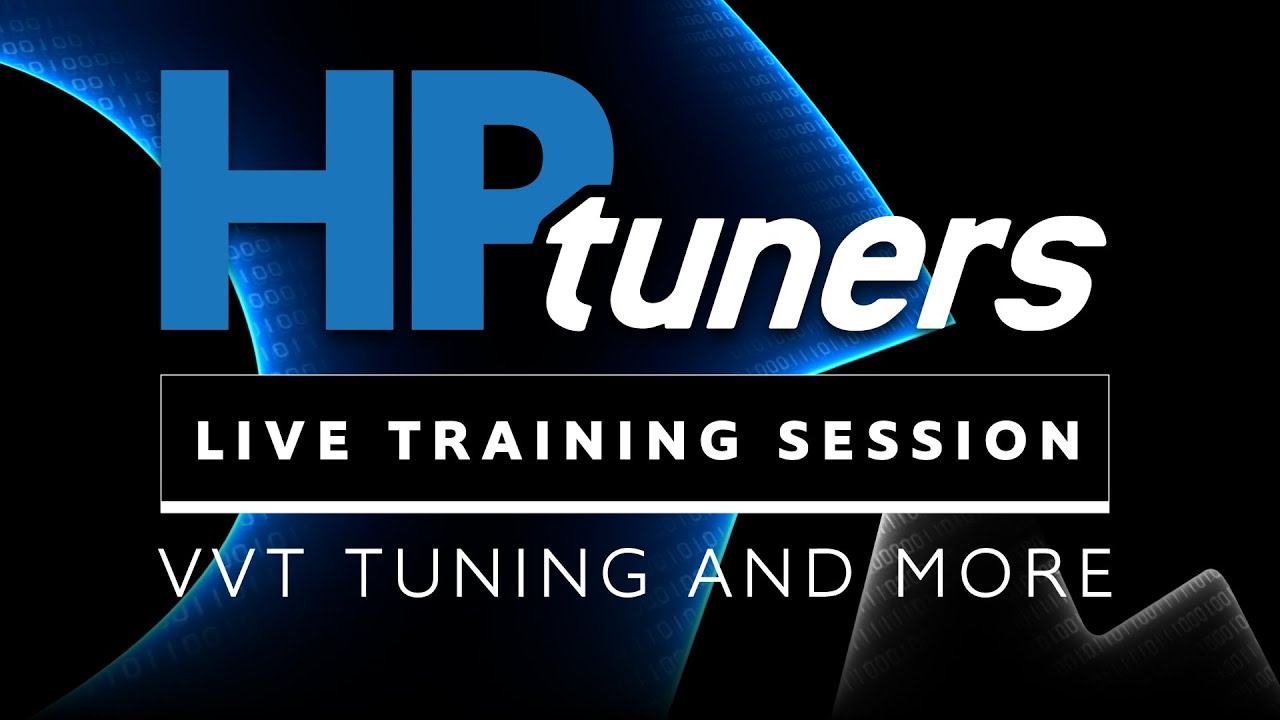 VVT Tuning and More | HP Tuners Live Training