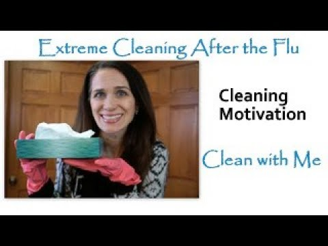 Extreme Cleaning after the Flu    Cleaning Motivation    Clean with Me!