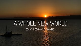 "ZAYN, Zhavia Ward - A Whole New World Lyrics (End Title)(From ""Aladdin""/)"