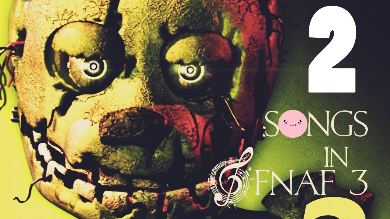 Songs in five nights at freddy 39 s 3 fnaf 3 songs parte 2 how to make fnaf 3 not scary - Fnaf 3 not scary ...