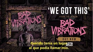 A Day To Remember - We Got This // Sub. Español
