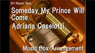 "Someday My Prince Will Come/Adriana Caselotti [Music Box] (Disney Film ""Snow White"" Insert Song)"