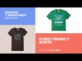 Funny Fishing T Shirts // Graphic T-Shirts Best Sellers
