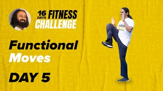 Day 5 of The 16 Day Fitness Challenge | Functional Moves | Gurudev Sri Sri Ravi Shankar
