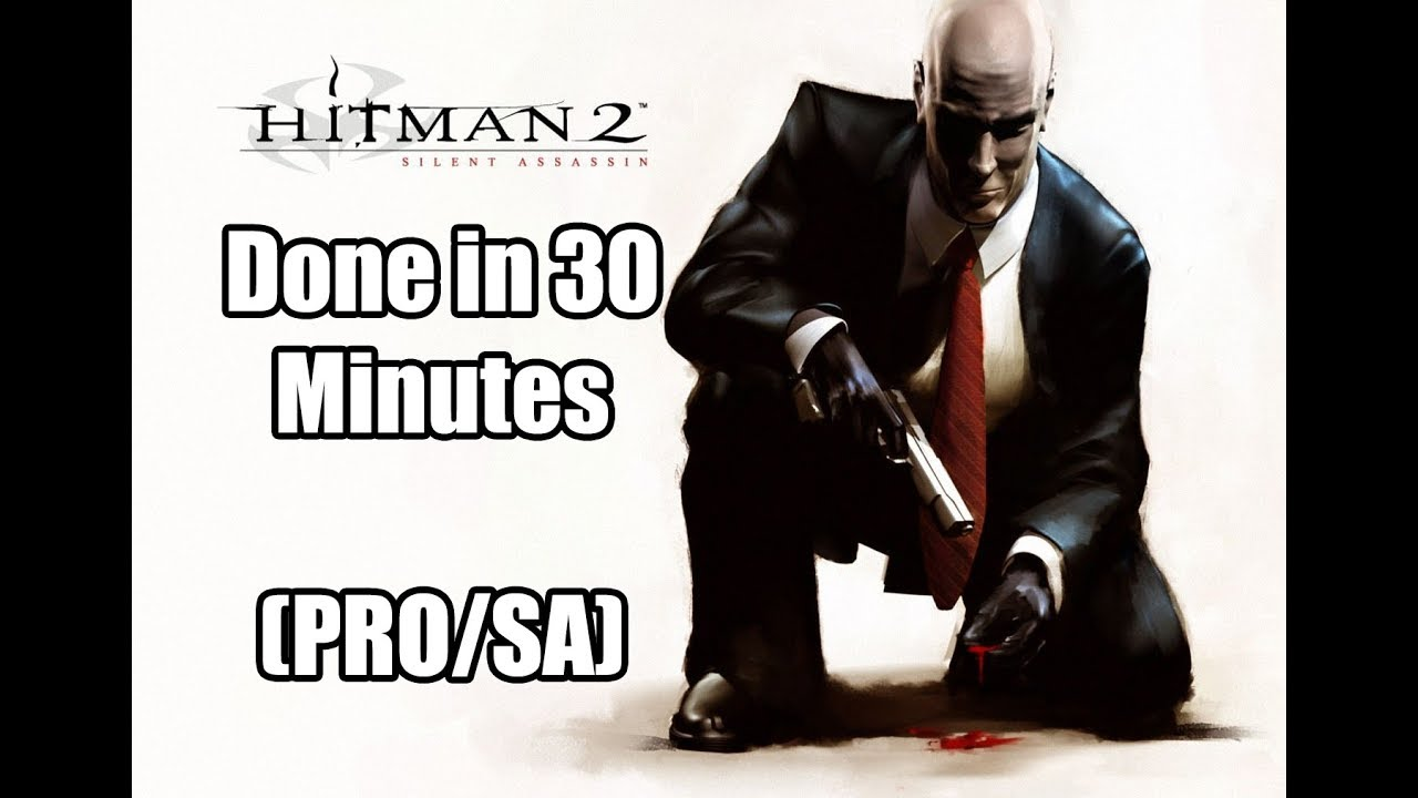 Hitman 2 Silent Assassin Done In 30 Minutes Pro Sa Youtube