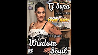 TJ Supa presents the Rock The Mic Show w/ WisdomSoul & SupaNova DJ G4