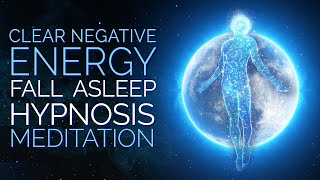 fall asleep and clear negative energy hypnosis meditation