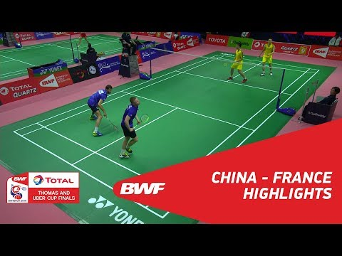 TOTAL BWF Thomas & Uber Cups Finals 2018 | Badminton - China vs France Group A - Highlights