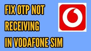 Vodafone Sim OTP Not Receiving Problem Solved    How to Fix OTP Not Receiving in Vodafone Sim