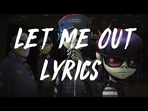Gorillaz - Let Me Out ( Lyrics / Lyric Video)