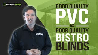 Good Quality Pvc Versus Poor Quality Pvc For Bistro Blinds