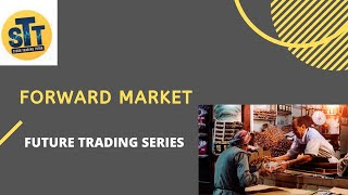 STT   Future Trading Series Chapter 1   Forward Market   Stock Trading tutor