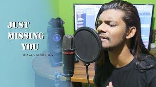 Just Missing You (English Version)| Hanya Rindu | Andmesh | Emma Heesters | Cover | Shawon Kumar Roy