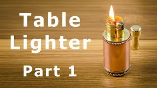 Table Petrol Lighter - Part 1 Making a Body