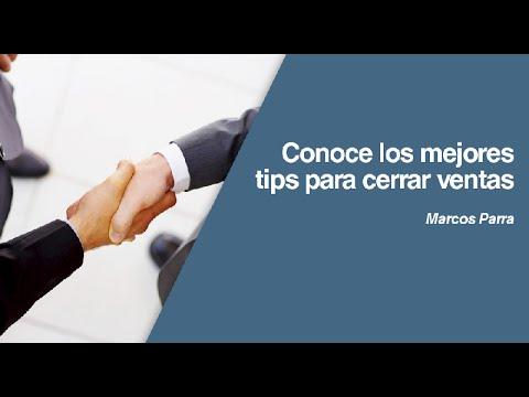 Los Mejores Tips Para Cerrar Ventas Por Marcos Parra