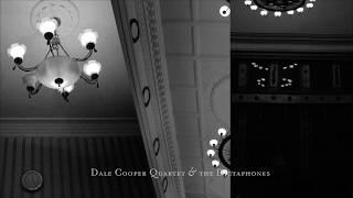 Dale Cooper Quartet & the Dictaphones / Brosme en Dos-Vert