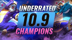 10 INCREDIBLY Underrated Champions YOU SHOULD ABUSE in Patch 10.9 - League of Legends Season 10