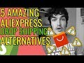 Are You Using THESE 5 AliExpress Drop Shipping Alternatives?