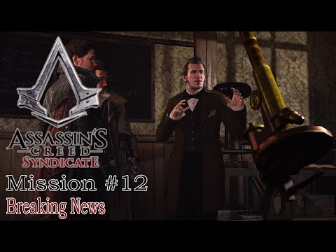 Assassins Creed Syndicate Mission#12 Breaking News |