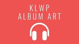 KLWP Tutorial: Album Cover Art