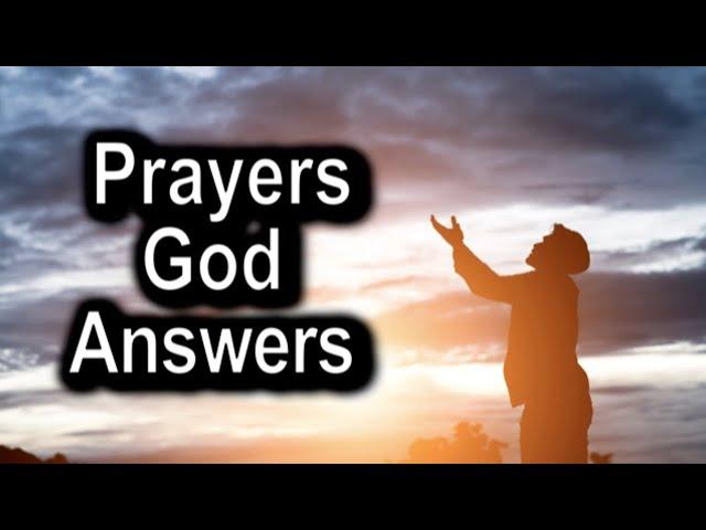 Prayers God Answers – John 14:13-14.  Prayer Meeting – Tuesday, June 2nd, 2020