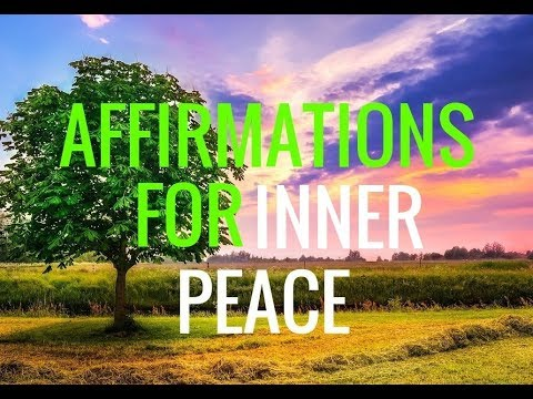 Affirmations: World Peace and Inner Peace.Law of Attraction. Relaxation Long!