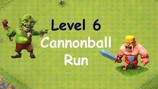 Clash of Clans - Single Player Campaign Walkthrough - Level 6 - Cannonball Run