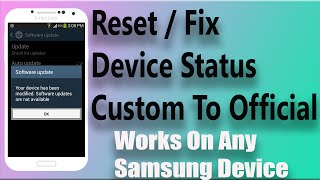 How To Reset Device Status From Custom To Official Works On Any Samsung Device | 2016