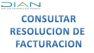 COMO CONSULTAR RESOLUCION DE FACTURACION DE LA DIAN