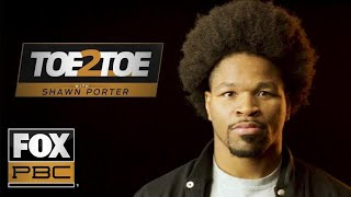 For Shawn Porter, boxing is a family sport: 'You sacrifice' | Toe 2 Toe | PBC ON FOX