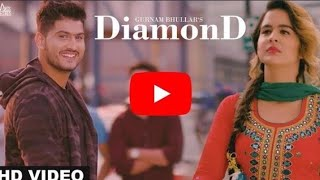 Diamond (FULL SONG) - Gurnam Bhullar | new punjabi songs 2018 | latest punjabi songs 2018