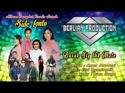 BASAK SIQ AIK MATE ( ALBUM SIDE LONTO ) OFFICIAL BERLIAN PRODUCTION