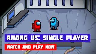 Among Us: Single Player · Game · Gameplay