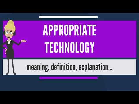 What is APPROPRIATE TECHNOLOGY? What does APPROPRIATE TECHNOLOGY mean?