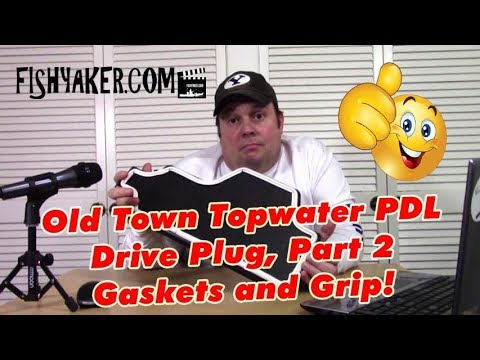 Old Town Topwater PDL Drive Plug, Part 2 - Gaskets and Grip!