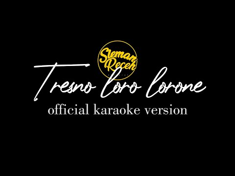 slemanreceh---tresno-loro-lorone-(official-karaoke-video-lirik)