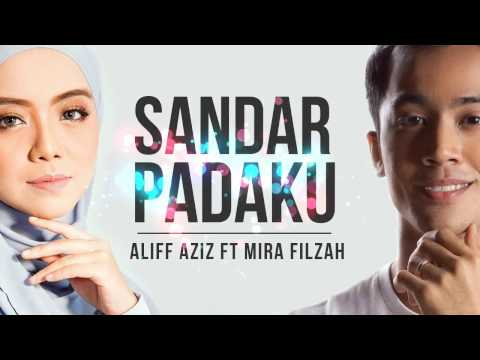 Sandar Padaku - Aliff Aziz ft Mira Filzah (Lirik)