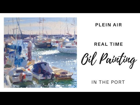 Painting boats with oils en plein air - real time demonstration