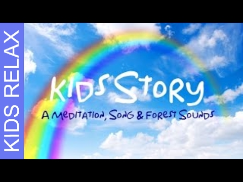 RAINBOW STORY TIME Meditation for Children's Sleep | Song & Nature Sounds for sleeping kids