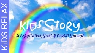 STORY TIME Meditation for Childrens Sleep | Song & Nature Sounds for sleeping kids