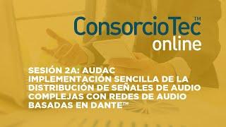 Sesión 2A: AUDAC - Implementación de la distribución de audio con redes de audio basadas en Dante™
