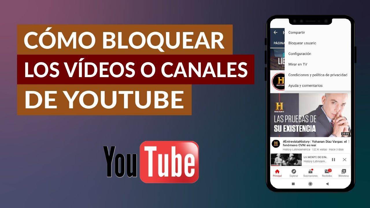 Cómo Bloquear Canales O Videos Específicos No Deseados De Youtube Youtube