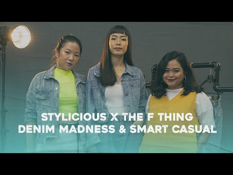 STYLICIOUS X THE F THING: Denim Madness & Smart Casual