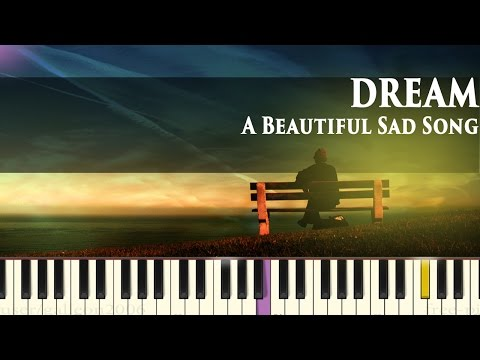 Dream - Amazing Sad Song - Piano Tutorial